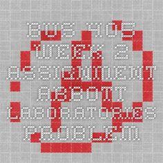 BUS 405 Week 2 Assignment Abbott Laboratories Problem