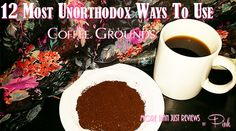 That morning drink, before you get your day started. Well you can use old coffee grounds for many things. I have compiled a list of the 12 most unorthodox ways to use coffee grounds.