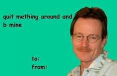breaking bad walter white valentines day