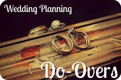 Wedding Planning Do-Overs - A bride reflects on things she would have done differently at her wedding. SERIOUSLY great advice!! MUST read!