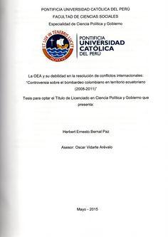 La OEA y su debilidad en la resolución de conflictos internacionales: controversia sobre el bombardeo colombiano en territorio ecuatoriano (2008-2011)/ Herbert Ernesto Bernal Paz.(2015) / JX 4475 B39