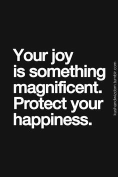 protect your happy and joy