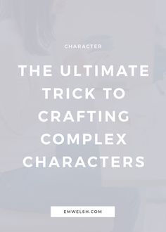 character creation   character writing   unique character   complex character   creating characters   writing characters   character   creative writing characters   character traits   character inspiration   character development   character development