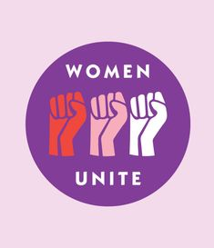 WOMEN UNITE Designed by Gabrielle Rivera Weissman DOWNLOAD HERE HOW TO PRINT