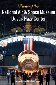 Guide and tips for visiting the National Air & Space Museum - Udvar-Hazy Center | Museums with kids | Washington DC with kids