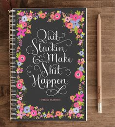 2014-2015 12-month Academic Planner – Quit Slackin' and Make Sh*t Happen Black Floral (with back pocket)