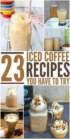 23 Iced Coffee recipes you will want to make #icedcoffee