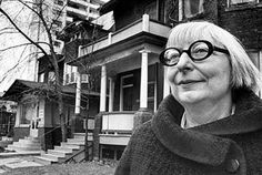 Jane Jacobs  http://en.wikipedia.org/wiki/Jane_Jacobs