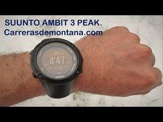 Suunto Ambit3 Peak: Reloj gps trail running y montaña. Análisis y comparativa reloj gps por Mayayo - YouTube