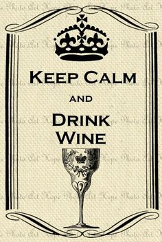 Keep calm and drink Wine  __[Via Etsy by HopePhotoArt] #Vintage #cCreams