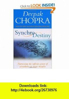Synchrodestiny (9781844132195) Deepak Chopra , ISBN-10: 1844132196  , ISBN-13: 978-1844132195 ,  , tutorials , pdf , ebook , torrent , downloads , rapidshare , filesonic , hotfile , megaupload , fileserve