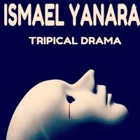 Ismael Yanara - Tripical Drama(Prew) by Ismael Yanara on SoundCloud