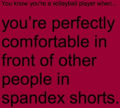 go to flippin' Starbucks in my Volleyball shorts. Cause I don't care, I love it. And in public just to show everybody that I am a true volleyball player Volleyball Jokes, Volleyball Problems, Gymnastics Problems, Gymnastics Quotes, Volleyball Workouts, Volleyball Shorts, Volleyball Drills, Volleyball Players, Cheerleading