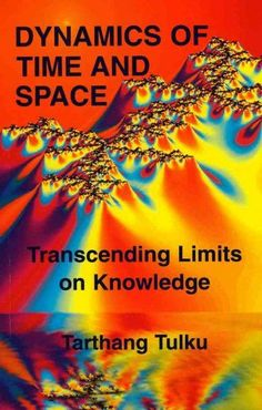 Dynamics of Time and Space : Transcending Limits of Knowledge