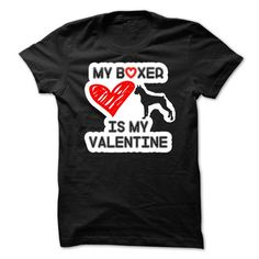 My boxer is my valentine T Shirts, Hoodies, Sweatshirts. CHECK PRICE ==► https://www.sunfrog.com/Pets/My-boxer-is-my-valentine.html?41382