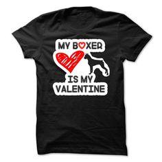 My boxer is my valentine T Shirts, Hoodies, Sweatshirts. CHECK PRICE ==► https://www.sunfrog.com/Pets/My-boxer-is-my-valentine.html?41382