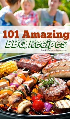 101 Amazing BBQ Recipes - all the best snacks, mains, side dishes and desserts to make your next barbeque, pool party, and/or picnic a success.