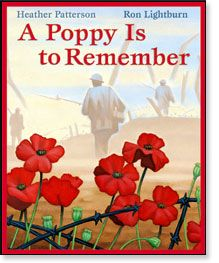 MEMORIAL DAY, observed the last Monday of May,  a day of remembering all Americans who have died in all wars..... A Poppy is to Remember by Heather Patterson; illustrated by Ron Lightburn.
