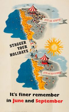 "Stagger Your Holidays WWII UK Home Front  UK / 1940s / War Posters / 102.5x63  Original vintage World War Two poster: ""Stagger Your Holidays – It's finer remember in June and September"" issued as part of the Home Front effort to spread out the consumption of resources during the war. Great artwork showing two views of the same seaside resort with the image at the top depicting the place in July and August as being overcrowded with tourists swimming and sunbathing on a busy sandy beach and…"