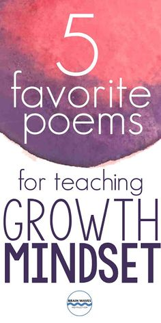 I'm sharing my 5 favorite poems for teaching the underlying messages of growth mindset. Check out these growth mindset poems that are perfect to share and analyze with students! Growth Mindset Activities, Growth Mindset Quotes, Growth Mindset Lessons, Growth Mindset Carol Dweck, Growth Mindset For Kids, Growth Mindset Classroom, Social Emotional Learning, Social Skills, Habits Of Mind