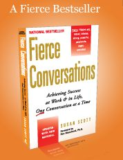 Fierce Conversations: Achieving Success at Work and in Life One Conversation at a Time -  Susan Scott