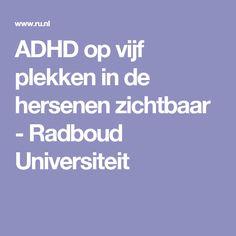ADHD op vijf plekken in de hersenen zichtbaar - Radboud Universiteit