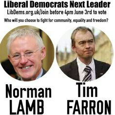 Liberal Democrats leadership election between Tim Farron and Norman Lamb. #LibDems next #Leader @TimFarron Tim2Lead.com or @NormanLamb BackNorman.co.uk  https://twitter.com/Mike_Beckett/status/605096681110179840 An even handed take on the two inspired by @NichStarling on Twitter.  If you join the Liberal Democrats LibDems.org.uk/Join before 4pm on the 3rd June 2015 then you would be able to vote for our next LibDems leader!  Tags: #TimFarron #NormanLamb #Liberal #Democrats #Lib  #Dem #Dems…