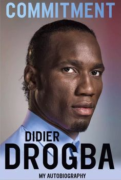BOOK / Commitment: My Autobiography, by DIDIER DROGBA