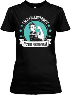 Not For The Weak - Phlebotomist   Teespring #phlebotomist #phlebotomy #phleb #labtech #laboratory #lab #blood #needles #healthcare