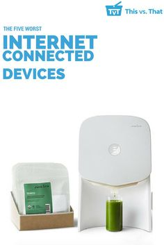 Why do you need these devices connected to your internet? We're not sure why, and it's pretty unsafe in some situations.