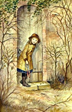 "The Secret Garden, by Frances Hodgson Burnett. ""If you look the right way, you can see that the whole world is a garden."" My childhood edition had the Tasha Tudor illustrations."