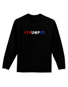 TooLoud Hashtag Trumpit Adult Long Sleeve Dark T-Shirt