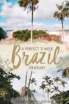 The perfect 3 week Brazil Itinerary