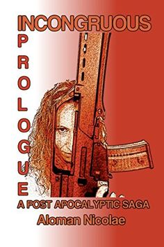 Incongruous - A post apocalyptic saga Post Apocalyptic, Saga, Reading, Books, Livros, Libros, Word Reading, Livres, Book