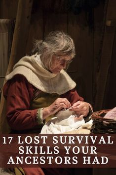 17 Lost Survival Skills Your Ancestors Had - The modern world has made life so easy that there's no need to learn lost survival skills. But if we face a big enough disaster, that will change fast. #survival #shtf #preparedness #prepper #homestead