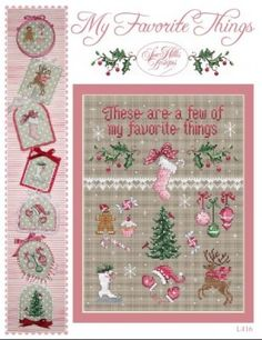 My Favorite Things is the title of this cross stitch pattern from Sue Hillis Designs which offers a variety of ways to stitch the design - either all in one piece or stitch the various motifs alone for Christmas Ornaments.