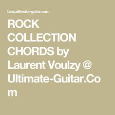 ROCK COLLECTION CHORDS by Laurent Voulzy @ Ultimate-Guitar.Com