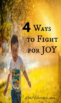 When life is hard and joy seems fleeting, what can we do to experience joy? Here are 4 ways.