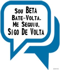 Sou Beta - Me segue - Sigo de volta!