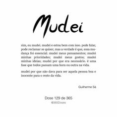 E chega uma hora que somos obrigados a mudar....... Sad Quotes, Daily Quotes, Quotes To Live By, Best Quotes, Motivational Phrases, Inspirational Quotes, Perfection Quotes, Some Words, Sentences