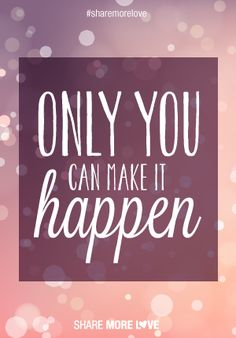Only You Can Make It Happen SM<3