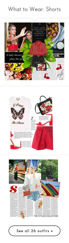 """What to Wear: Shorts"" by tomato-juice ❤ liked on Polyvore featuring Miu Miu, Pierre Balmain, Dolce&Gabbana, Prada, polyvoreeditorial, Gucci, MSGM, Bonnibel, Vanity Fair and Versace"