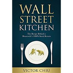 #Book Review of #WallStreetKitchen from #ReadersFavorite - https://readersfavorite.com/book-review/wall-street-kitchen  Reviewed by Alyssa Elmore for Readers' Favorite  Have you ever wanted to invest in stock? Has the thought of becoming independently wealthy become a dream for another lifetime? For years, the Stock Market has been a much-feared enigma to the average Joe. Full of risks, yet full of hope, the Stock Market is more than just a way to invest. It is a way...