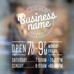 Business Hours Sign - Business Name and Hours of Operation Sign Open For Business Sign, Business Hours Sign, Business Signs, Business Names, Opening Hours Sign, Custom Window Decals, Window Stickers, Signage Design, Menu Design