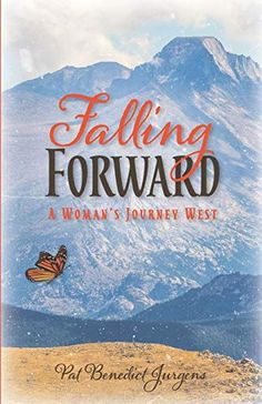 Falling Forward: A Woman's Journey West by Pat Benedict Jurgens Great Books, New Books, Historical Fiction Novels, Fiction Books, Fall Forward, Ways Of Learning, Book Suggestions, The Hard Way, Women In History