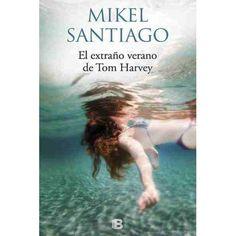 """Mikel Santiago regresa para contarnos """"El extraño verano de Tom Harvey"""" ¡¡Síi!! #libros #bookcovers"""