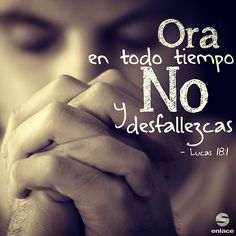 Ora siempre sin desfallecer - Lucas 18:1 - taken by @enlacetv - via http://instagramm.in