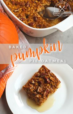 Are you a pumpkin lover looking for a delicious new breakfast recipe? Our Baked Pumpkin Pie Oatmeal recipe is sure to warm the tummy and tastebuds!  #pierecipes #pierecipeseasy #oatmealrecipes #oatmealbreakfastrecipes #pumpkinrecipes #oatmealpumpkin #easydessertrecipes #dessertrecipes #dessert #oatmealpumpkinbars #bakedbreakfastrecipes #pumpkinspicerecipes #oatmealpierecipe #breakfastrecipes #foodblog #foodblogger #welcometothefamilytable #halloweenrecipes #recipesforautumn Oatmeal Recipes, Pumpkin Recipes, Pie Recipes, Dessert Recipes, Baked Pumpkin Oatmeal, Pumpkin Pecan Pie, Baked Breakfast Recipes, 2 Quart Baking Dish, Favorite Recipes