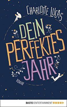 Dein perfektes Jahr: Roman von Charlotte Lucas https://smile.amazon.de/dp/B01F5APZCC/ref=cm_sw_r_pi_dp_x_xdrtybPARPVFT