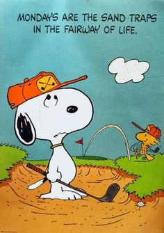 Snoopy and Woodstock Playing Golf - Mondays Are The Sand Traps In The Fairway Of Life Snoopy Love, Charlie Brown And Snoopy, Snoopy And Woodstock, Golf Party, Golf Humor, Golf Mk5, Nhl, Snoopy Quotes, Golf Tips For Beginners